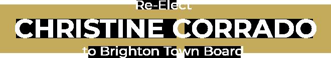 Re-Elect Christine Corrado to Brighton Town Board